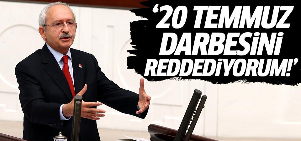 Kılıçdaroğlu: 20 Temmuz darbesini şiddetle reddediyorum