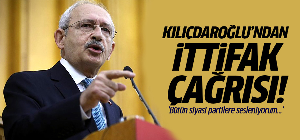Kılıçdaroğlu'ndan ittifak çağrısı! Gerisi teferruattır deyip açıkladı