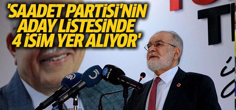 'Saadet Partisi'nin aday listesinde 4 isim yer alıyor'