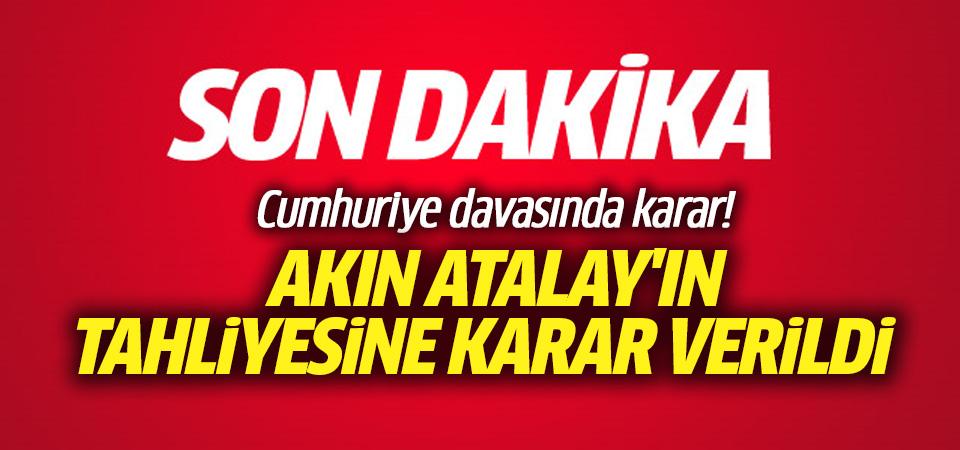 Cumhuriyet'e ceza yağdı, Akın Atalay'ın tahliyesine karar verildi