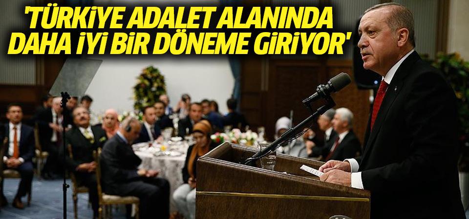 Cumhurbaşkanı Erdoğan: Türkiye adalet alanında da daha iyi bir döneme giriyor