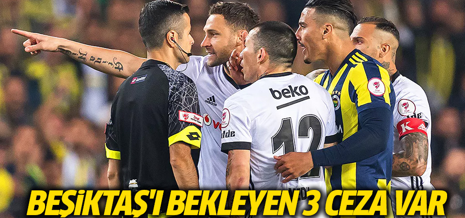 Derbiye çıkmama kararı alan Beşiktaş'ın alacağı cezalar