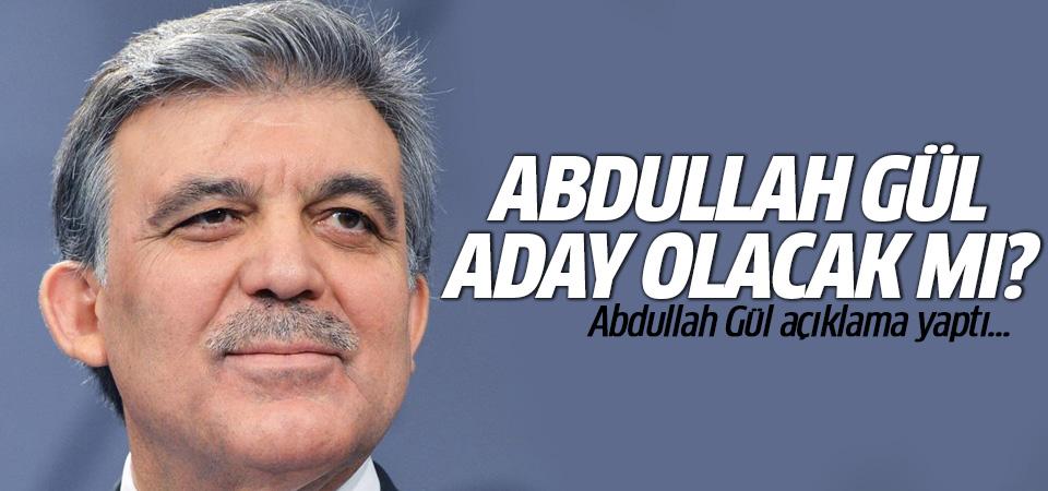 Abdullah Gül aday olacak mı? Abdullah Gül flaş açıklama!