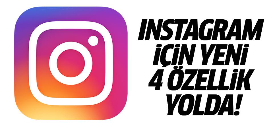 Instagram için yeni 4 özellik yolda!