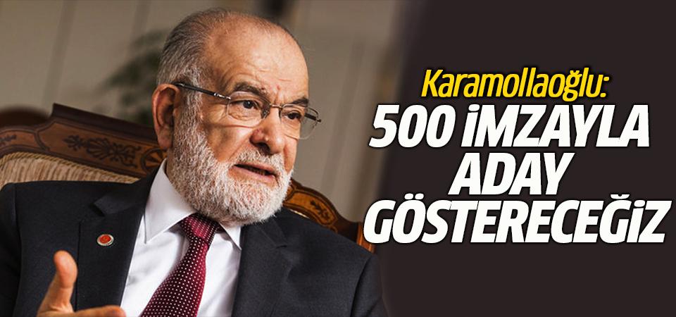 Karamollaoğlu: 500 bin imzayla aday göstereceğiz