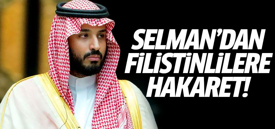 Selman'dan Filistinlilere hakaret!