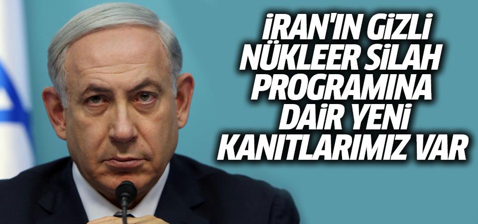 Netanyahu: İran'ın gizli nükleer silah programına dair yeni kanıtlarımız var