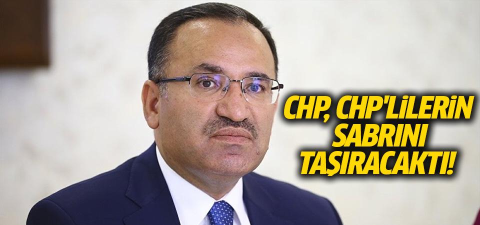 Bozdağ: CHP, CHP'lilerin sabrını taşıracaktı