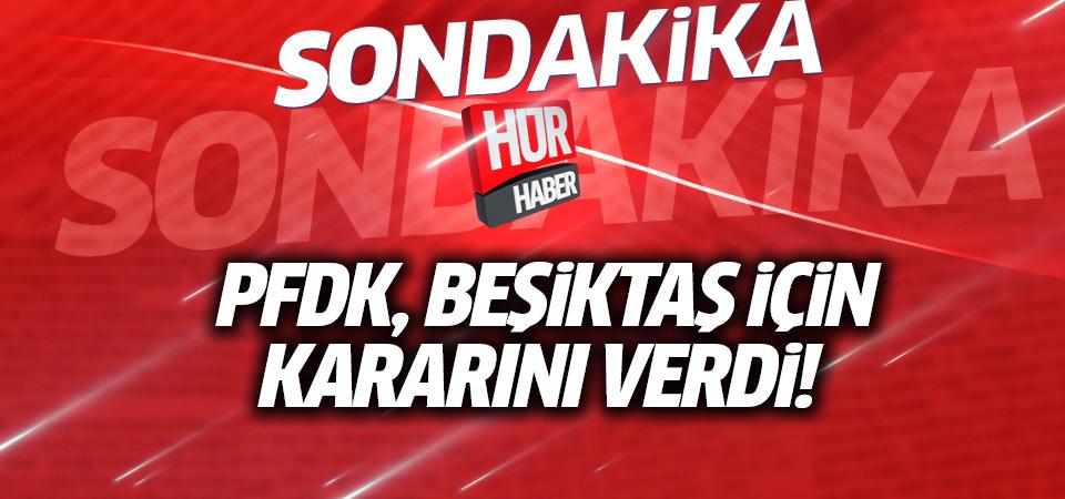 PFDK kararı: Beşiktaş hükmen mağlup, kupaya katılamayacak