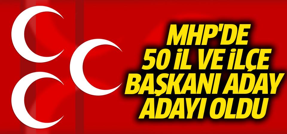 MHP'de 50 il ve ilçe başkanı aday adayı oldu