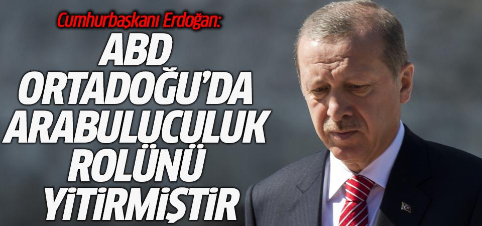 Cumhurbaşkanı Erdoğan: ABD, Ortadoğu'da arabuluculuk rolünü yitirmiştir