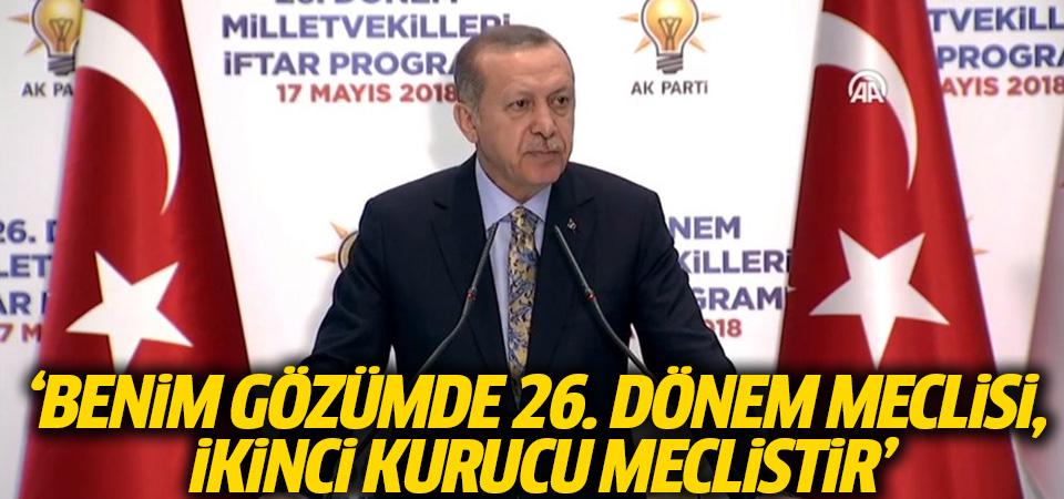 Erdoğan: Benim gözümde bu meclis, 2. kurucu meclistir