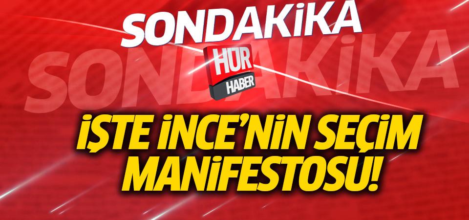 İşte Muharrem İnce'nin seçim manifestosu