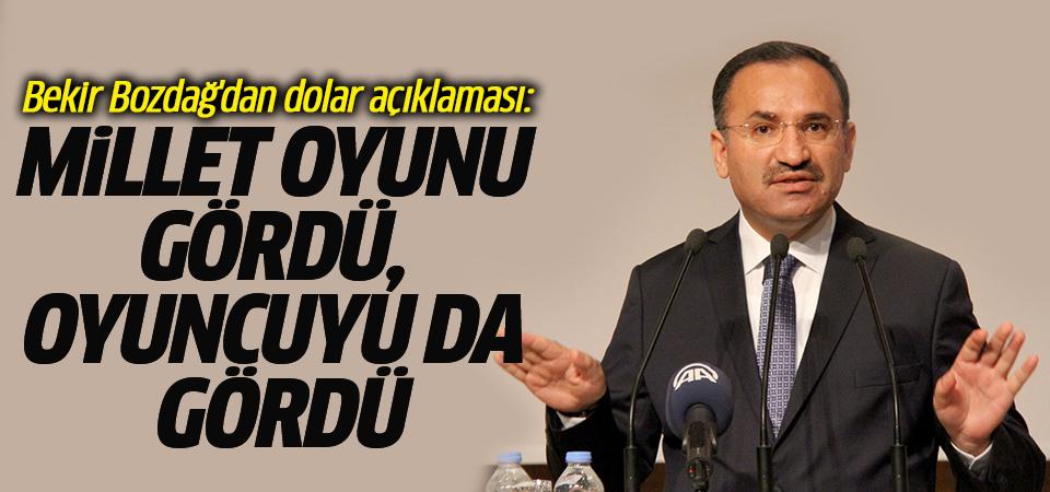Bekir Bozdağ'dan dolar açıklaması: Millet oyunu gördü, oyuncuyu da gördü