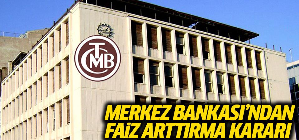 Merkez Bankası'ndan faiz arttırma kararı
