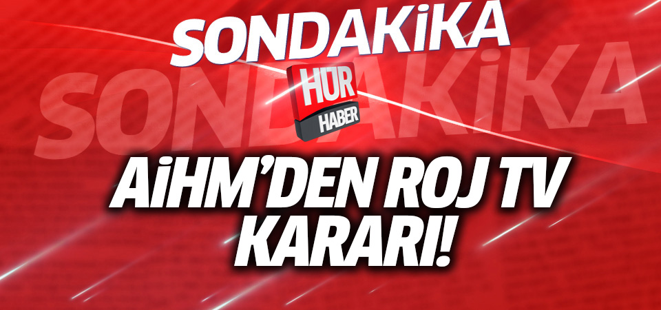 AİHM, Roj TV'nin başvurusunu reddetti