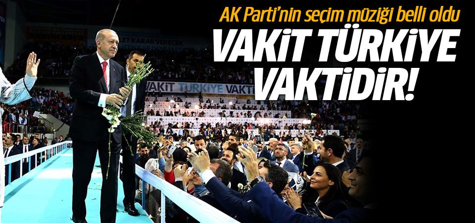 AK Parti'nin yeni seçim müziği: Vakit Türkiye Vaktidir