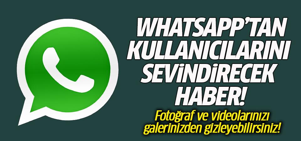 WhatsApp'tan kullanıcılarını sevindirecek haber! Fotoğraf ve videolarınızı galerinizden gizleyebilirsiniz!