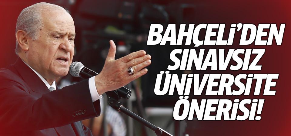 Devlet Bahçeli'den sınavsız üniversite önerisi!