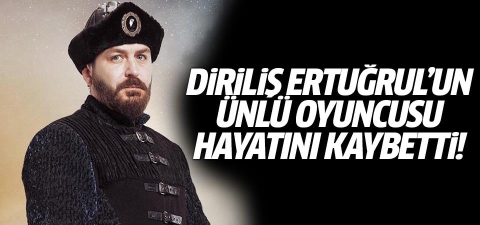Diriliş Ertuğrul'un oyuncusu Arda Öziri hayatını kaybetti