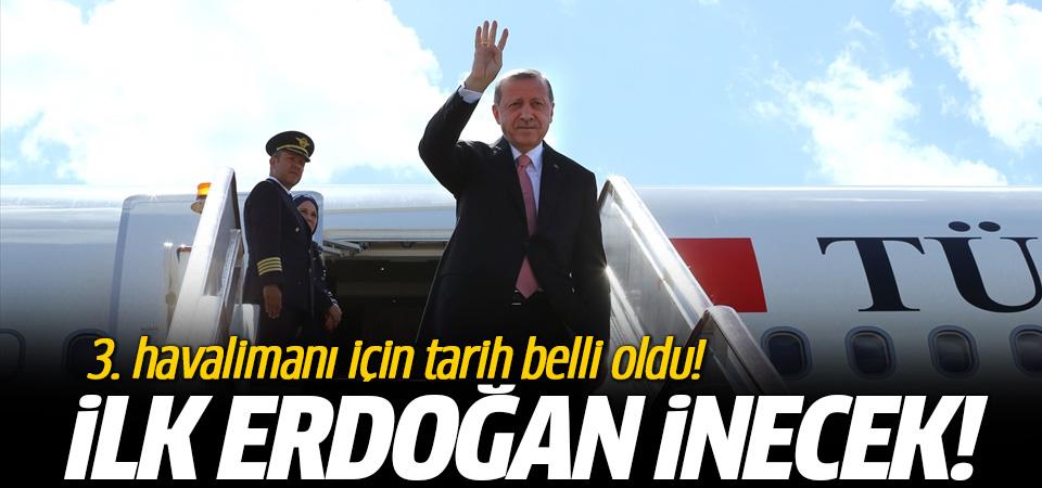 3. havalimanına ilk iniş Erdoğan'ın