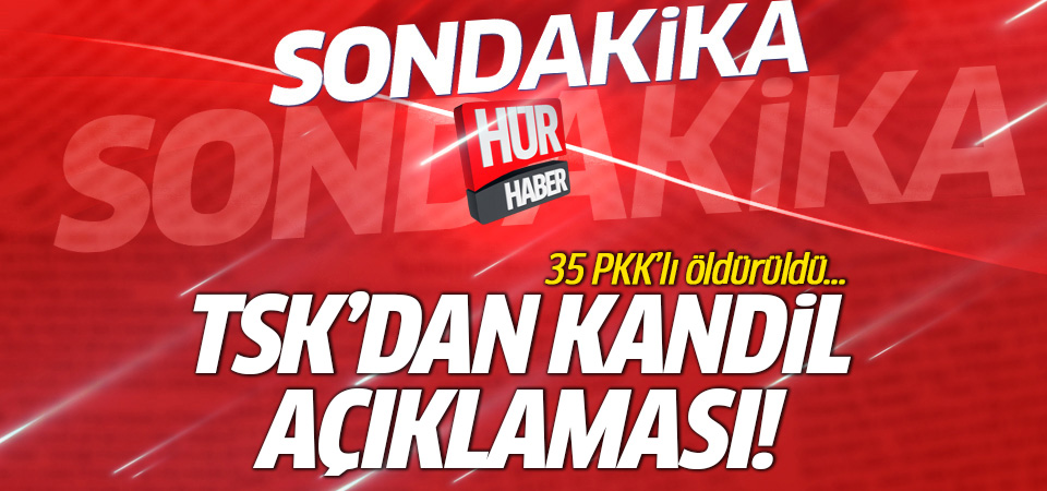 TSK'dan Kandil açıklaması! 35 PKK'lı öldürüldü