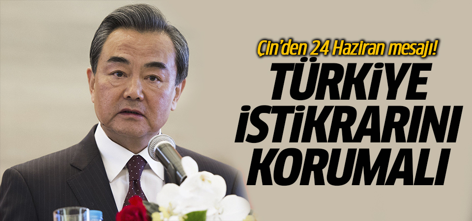 Çin'den 24 Haziran mesajı! Türkiye istikrarını korumalı