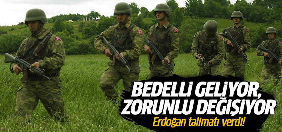 Erdoğan talimatı verdi! Bedelli geliyor, zorunlu değişiyor