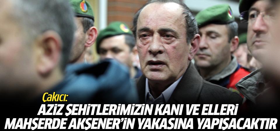 Çakıcı: Aziz şehitlerimizin kanı ve elleri mahşerde Akşener'in yakasına yapışacaktır