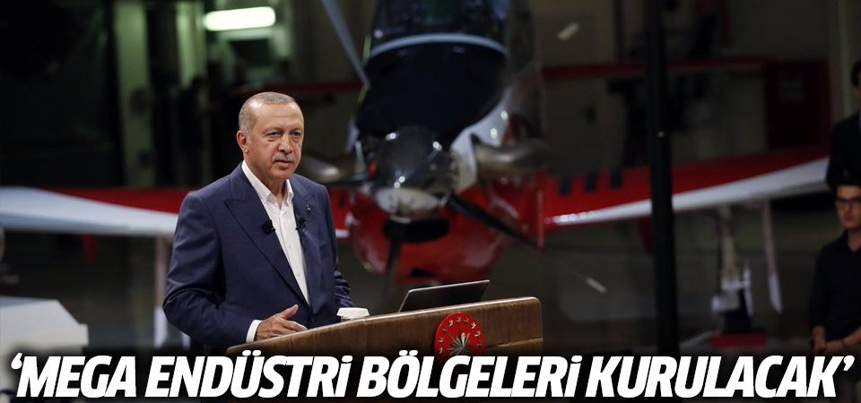 Erdoğan: Mega endüstri bölgeleri kurulacak