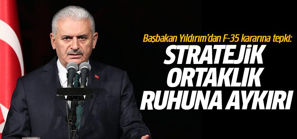 Başbakan Yıldırım'dan F-35 kararına tepki: Stratejik ortaklık ruhuna aykırı
