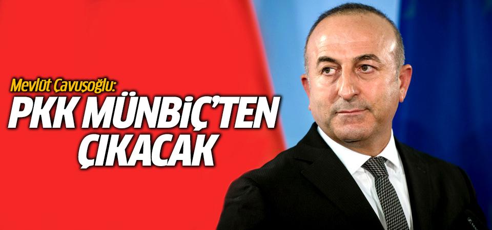 Mevlüt Çavuşoğlu: PKK Münbiç'ten çıkacak