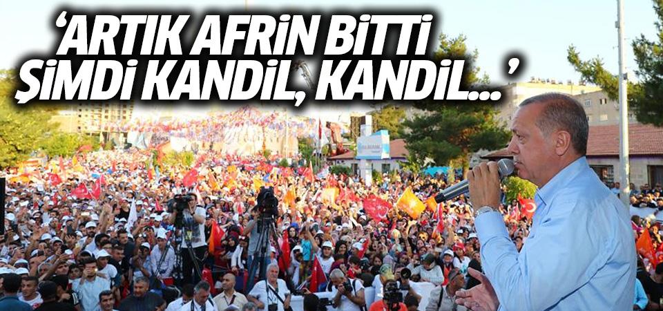 Erdoğan: Artık Afrin bitti, şimdi Kandil, Kandil...
