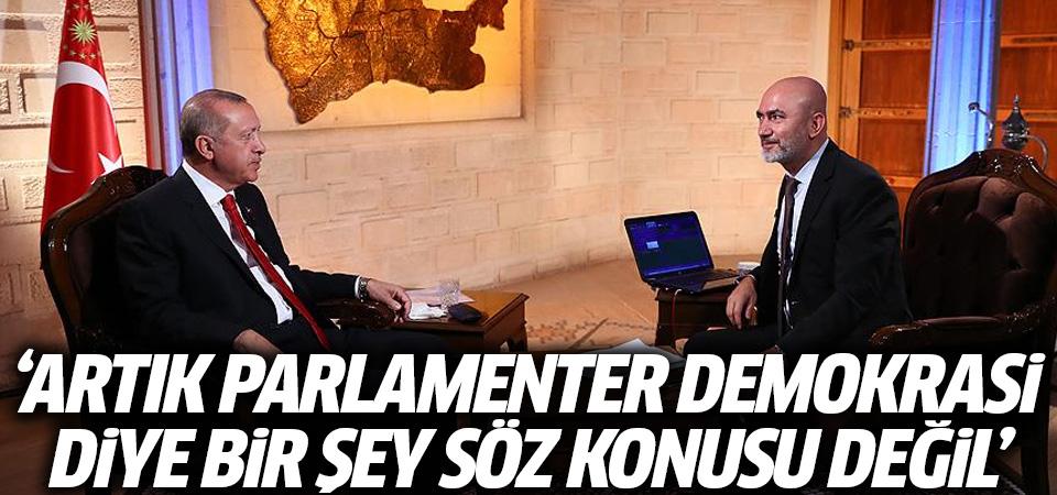 Cumhurbaşkanı Erdoğan: Artık parlamenter demokrasi söz konusu değil