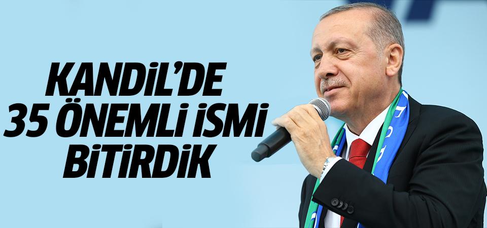 Cumhurbaşkanı Erdoğan: Kandil'de 35 önemli ismi bitirdik