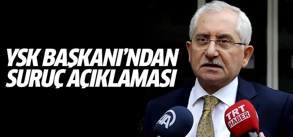 YSK Başkanı'ndan 'Suruç' açıklaması
