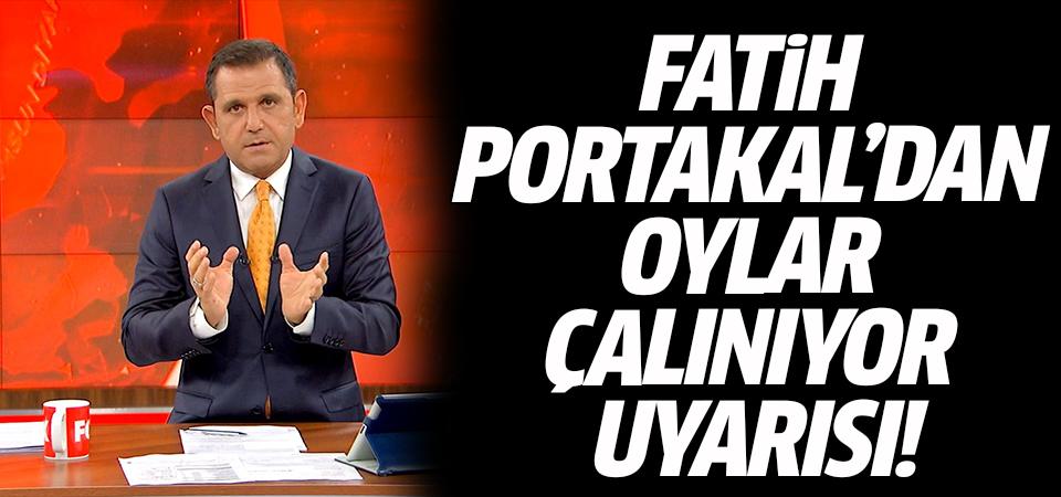 Fatih Portakal'dan oylar çalınıyor uyarısı!