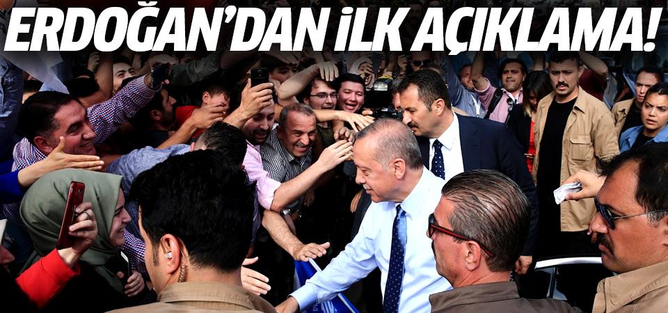 Erdoğan'dan ilk açıklama: Şu an için...