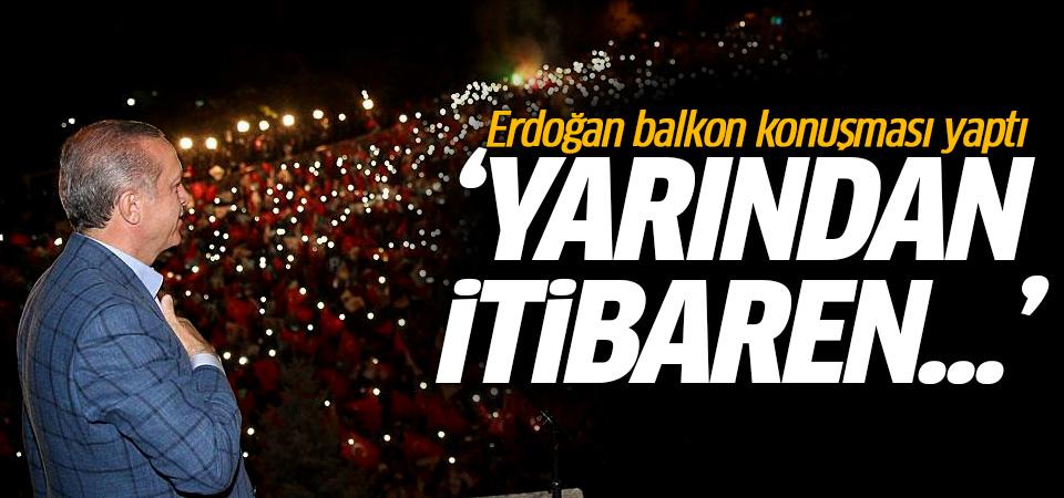 Erdoğan balkon konuşması yapıyor! CANLI