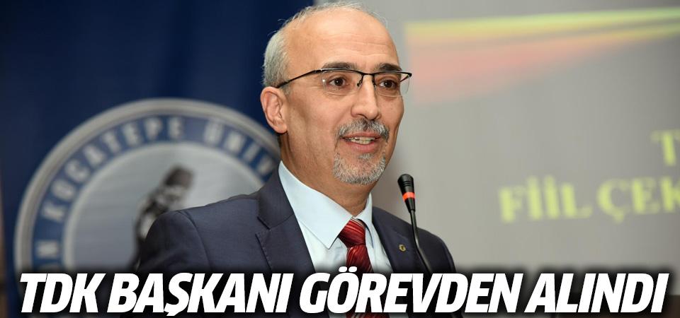 TDK Başkanı görevden alındı