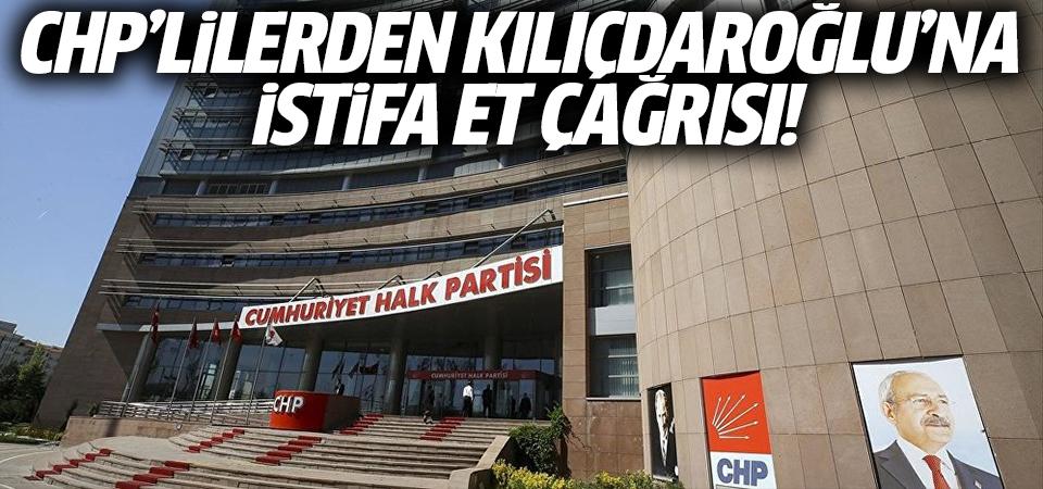 CHP'lilerden Kılıçdaroğlu'na istifa et çağrısı!