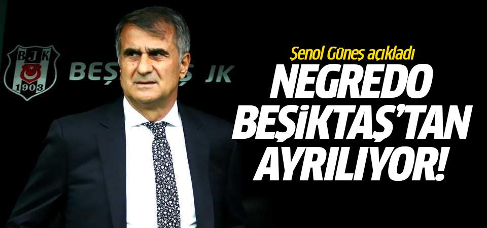 Şenol Güneş açıkladı! Negredo Beşiktaş'tan ayrılıyor