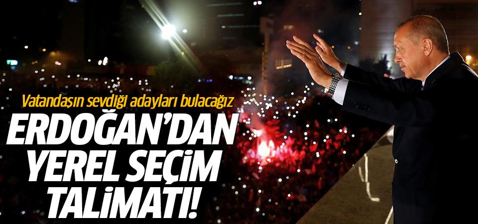 Erdoğan'dan yerel seçim talimatı!