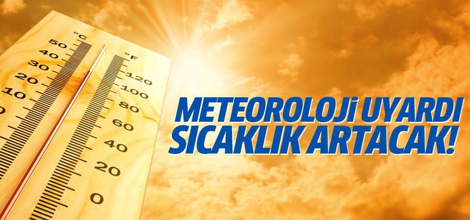 Meteoroloji uyardı:Hava sıcaklığı artacak