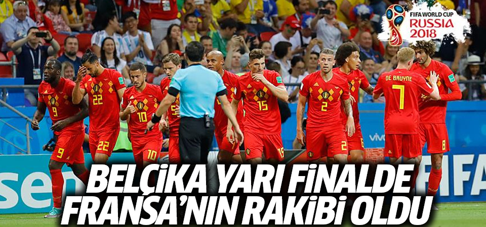 Belçika yarı finalde Fransa'nın rakibi oldu
