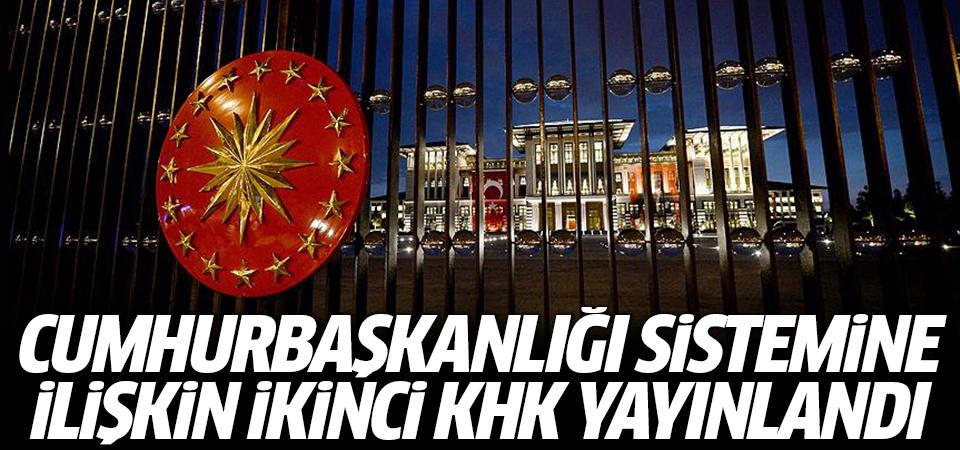 Cumhurbaşkanlığı sistemine ilişkin ikinci KHK yayınlandı