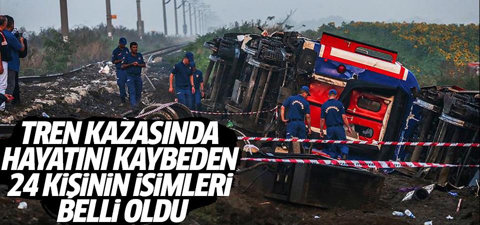 Tren kazasında hayatını kaybeden 24 kişinin isimleri belli oldu