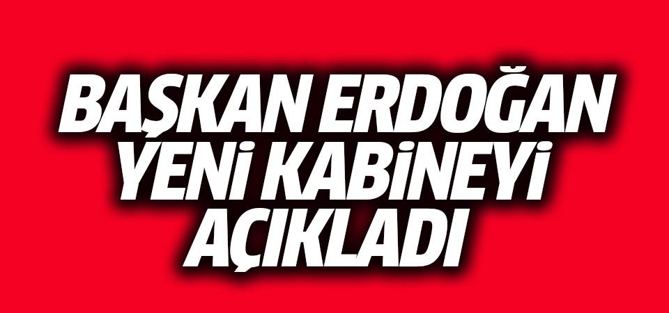 Başkan Erdoğan yeni sistemin ilk kabinesini açıkladı