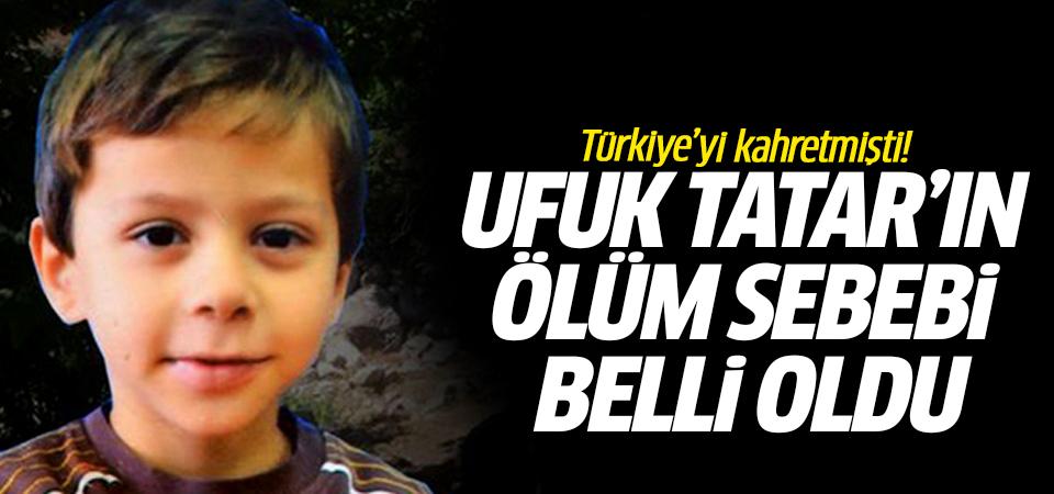 Türkiye'yi kahretmişti! Ufuk Tatar'ın ölüm sebebi belli oldu