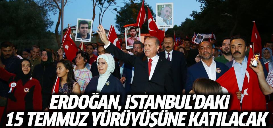 Cumhurbaşkanı Erdoğan, İstanbul'daki 15 Temmuz yürüyüşüne katılacak